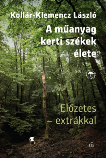 A műanyag kertiszékek élete. Előzetes – extrákkal - Ekönyv - Kollár-Klemencz László