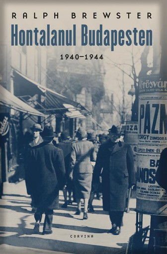 HONTALANUL BUDAPESTEN 1940-1944 - Ekönyv - BREWSTER, RALPH