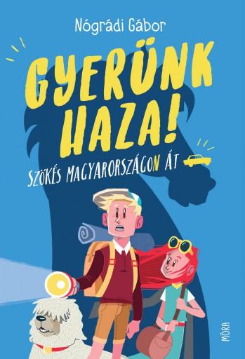 GYERÜNK HAZA (3. FELÚJÍTOTT KIADÁS) - Ekönyv - NÓGRÁDI GÁBOR