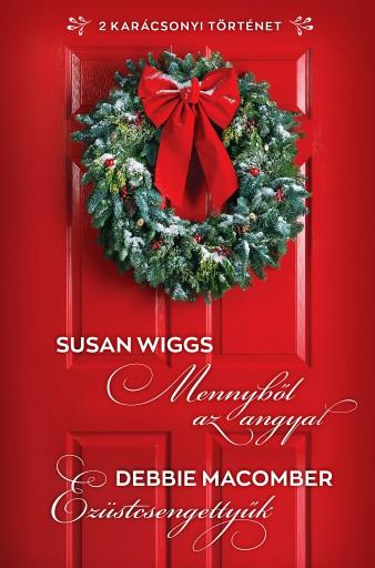Mennyből az angyal; Ezüstcsengettyűk - Ebook - Susan Wiggs; Debbie Macomber