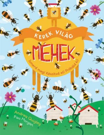 KEREK VILÁG - MÉHEK - Ekönyv - ANDREA QUIGLEY, PAU MORGAN