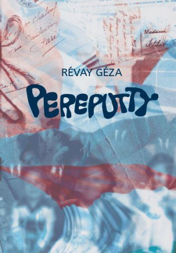 PEREPUTTY - Ekönyv - RÉVAY GÉZA