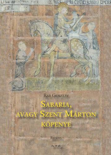 SABARIA, AVAGY SZENT MÁRTON KÖPENYE - Ekönyv - RAB GUSZTÁV