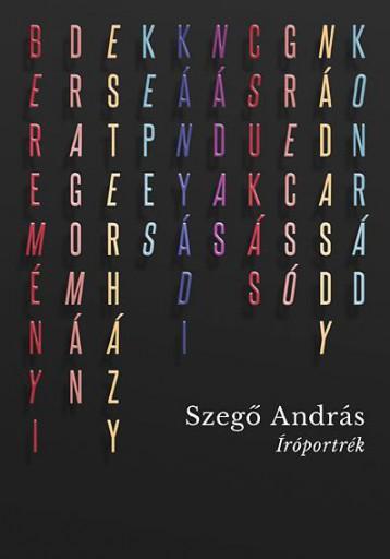 ÍRÓPORTRÉK - Ekönyv - SZEGŐ ANDRÁS