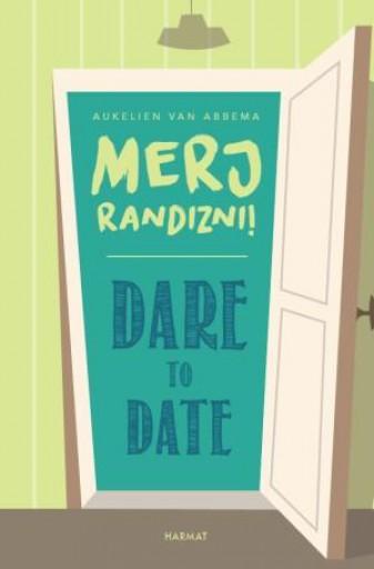 DARE TO DATE – MERJ RANDIZNI! - Ekönyv - AUKELIEN VAN ABBEMA