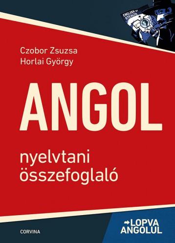 ANGOL NYELVTANI ÖSSZEFOGLALÓ - LOPVA ANGOLUL ( 6. KIADÁS) - Ekönyv - CZOBOR ZSUZSA - HORLAI GYÖRGY