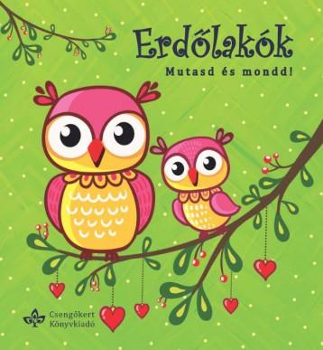 ERDŐLAKÓK – MUTASD ÉS MOND! - Ekönyv - BOGOS KATALIN
