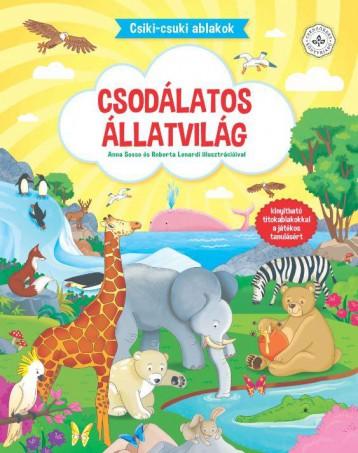 CSODÁLATOS ÁLLATVILÁG - CSIKI-CSUKI ABLAKOK - Ekönyv - ANNA SOSSO, ROBERTA LONARDI