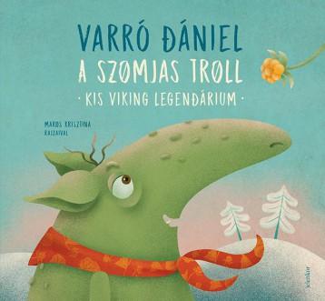 A szomjas troll - Kis viking legendárium - Ebook - Varró Dániel