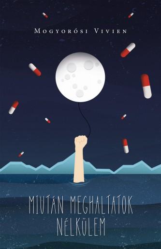 MIUTÁN MEGHALTATOK NÉLKÜLEM - Ekönyv - MOGYORÓSI VIVIEN