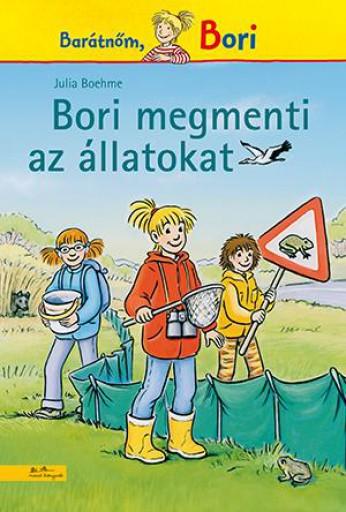 BORI MEGMENTI AZ ÁLLATOKAT - BARÁTNŐM, BORI 13. - Ekönyv - BOEHME, JULIA