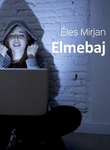 Elmebaj - Ekönyv - Éles Mirjan