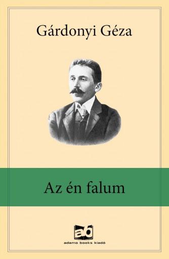 Az én falum - Ekönyv - Gárdonyi Géza