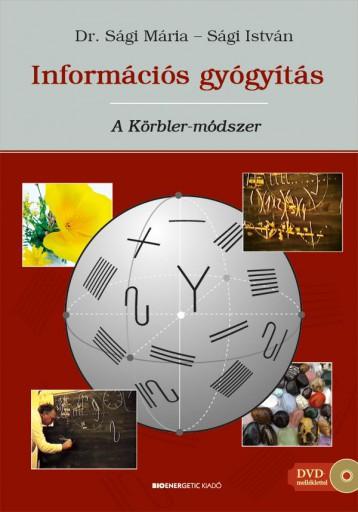 INFORMÁCIÓS GYÓGYÍTÁS: A KÖRBLER-MÓDSZER  + AJÁNDÉK DVD - Ekönyv - DR. SÁGI MÁRIA – SÁGI ISTVÁN: