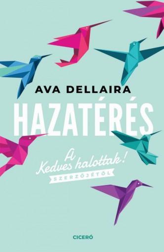 HAZATÉRÉS - Ekönyv - Dellaira, Ava