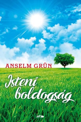 ISTENI BOLDOGSÁG - Ekönyv - GRÜN, ANSELM