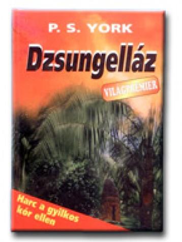 DZSUNGELLÁZ - Ebook - YORK, P.S.