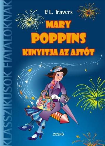 MARY POPPINS KINYITJA AZ AJTÓT - KLASSZIKUSOK FIATALOKNAK - Ekönyv - TRAVERS, P.L.