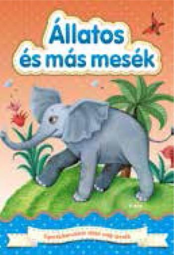 ÁLLATOS ÉS MÁS MESÉK - Ekönyv - TÓTH KÖNYVKERESKEDÉS ÉS KIADÓ KFT.