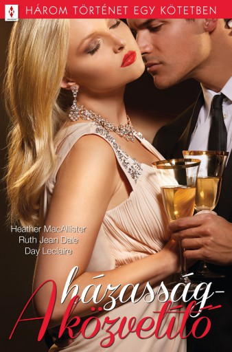 A házasságközvetítő - 3 történet 1 kötetben - Ekönyv - Heather MacAllister; Ruth Jean Dale; Day Leclaire
