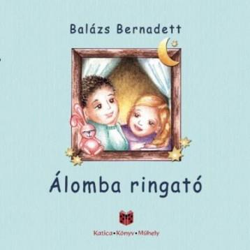 ÁLOMBA RINGATÓ - Ekönyv - BALÁZS BERNADETT