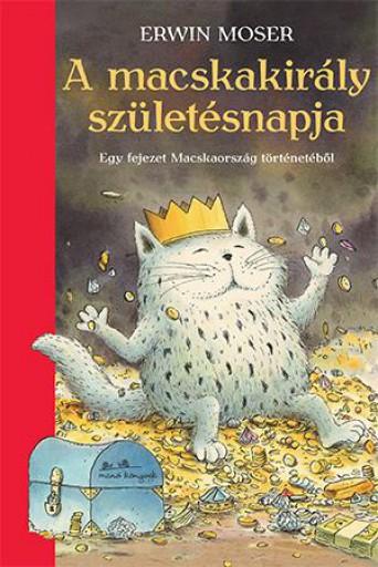 A MACSKAKIRÁLY SZÜLETÉSNAPJA - Ekönyv - MOSER, ERWIN