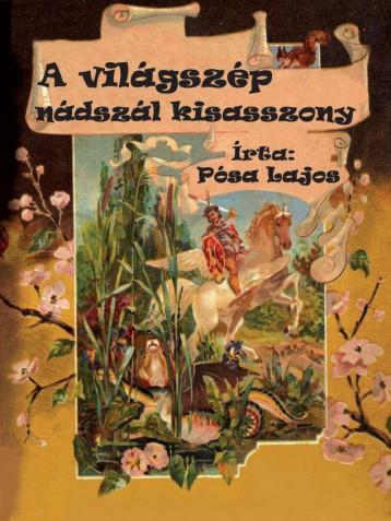 A VILÁGSZÉP NÁDSZÁL KISASSZONY - Ekönyv - PÓSA LAJOS
