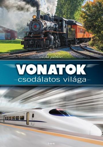 VONATOK CSODÁLATOS VILÁGA - Ekönyv - ELEKTRA KÖNYVKIADÓ KFT.