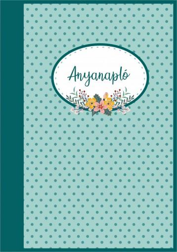 ANYANAPLÓ - Ekönyv - BOGYÓ-POLLOK RITA