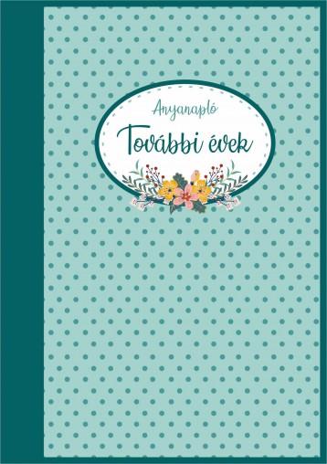 ANYANAPLÓ - TOVÁBBI ÉVEK - Ekönyv - BOGYÓ-POLLOK RITA