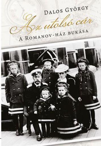 AZ UTOLSÓ CÁR - Ekönyv - DALOS GYÖRGY
