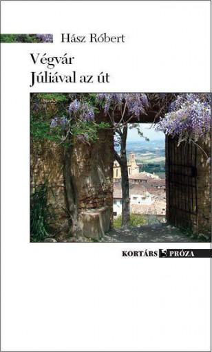 VÉGVÁR. JÚLIÁVAL AZ ÚT - Ekönyv - HÁSZ RÓBERT