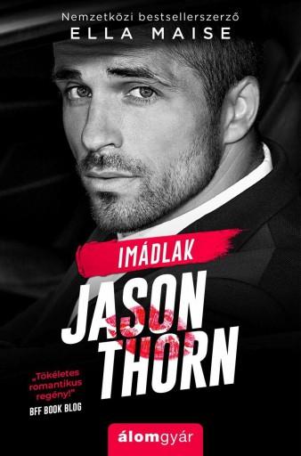 Imádlak, Jason Thorn - Ebook - Ella Maise
