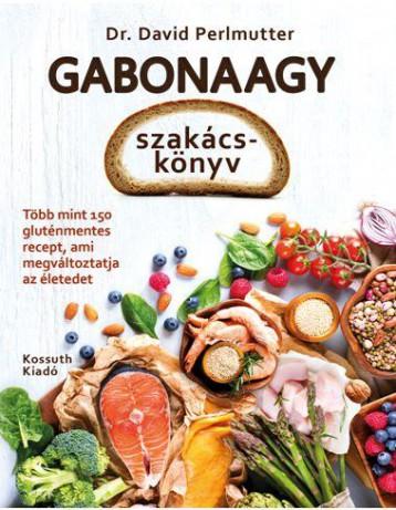 GABONAAGY SZAKÁCSKÖNYV - Ekönyv - DR.PERLMUTTER, DAVID