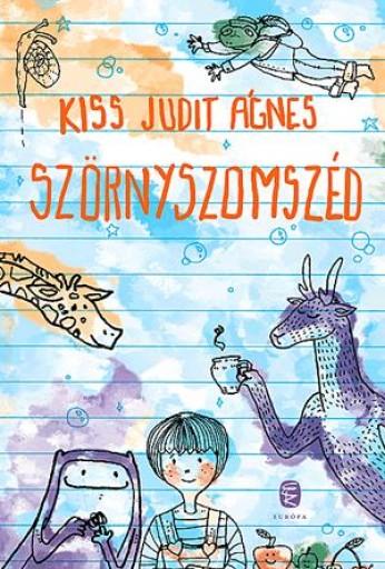 SZÖRNYSZOMSZÉD - Ekönyv - KISS JUDIT ÁGNES