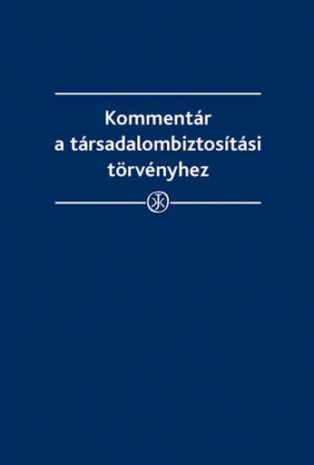 Kommentár a társadalombiztosítási törvényhez - Ekönyv - dr. Kiss Sándor