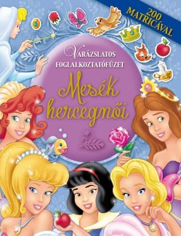 MESÉK HERCEGNŐI - VARÁZSLATOS FOGLALKOZTATÓFÜZET - Ekönyv - NAPRAFORGÓ KÖNYVKIADÓ
