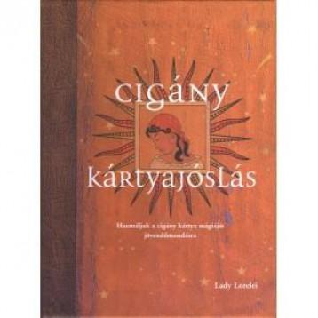 CIGÁNY KÁRTYAJÓSLÁS - Ekönyv - LORELEI, LADY