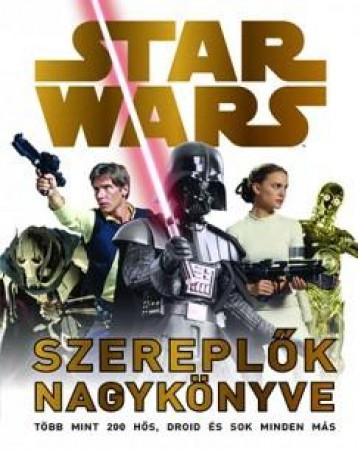 STAR WARS - SZEREPLŐK NAGYKÖNYVE - Ekönyv - KOLIBRI GYEREKKÖNYVKIADÓ KFT.