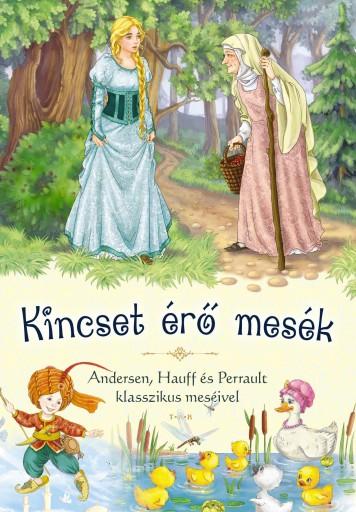 KINCSET ÉRŐ MESÉK - Ekönyv - ANDERSEN, HAUFF, PERRAULT