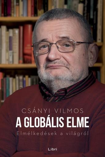 A globális elme - Elmélkedések a világról - Ekönyv - Csányi Vilmos