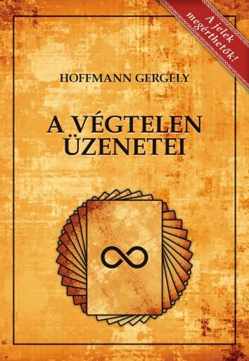 A VÉGTELEN ÜZENETEI 2., BŐVÍTETT KIADÁS - Ekönyv - DR. HOFFMANN GERGELY