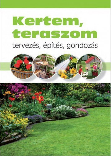 KERTEM, TERASZOM - TERVEZÉS,ÉPÍTÉS,GONDOZÁS - Ekönyv - EZERMESTER 2000 KFT.