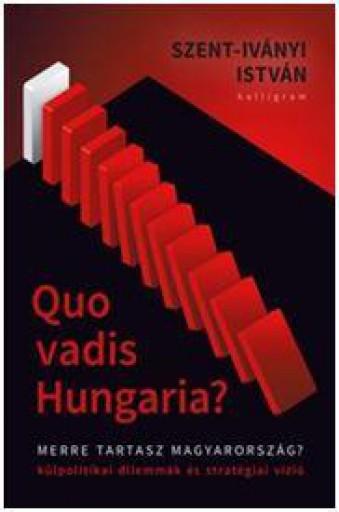 QUO VADIS HUNGARIA? - Ekönyv - SZENT-IVÁNYI ISTVÁN