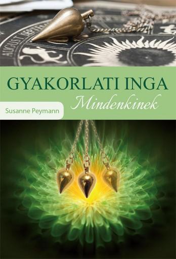 GYAKORLATI INGA MINDENKINEK - Ekönyv - PEYMANN, SUSANNE