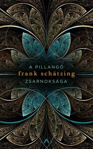 A pillangó zsarnoksága - Ekönyv - Frank Schätzing
