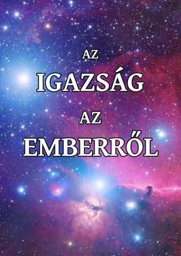 AZ IGAZSÁG AZ EMBERRŐL - A TUDATOSSÁG FORRADALMA - Ekönyv - JUHÁSZ ZSOLT