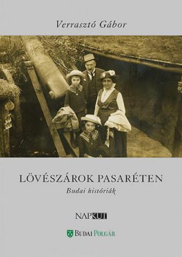 LÖVÉSZÁROK PASARÉTEN - BUDAI HISTÓRIÁK - Ekönyv - VERRASZTÓ GÁBOR