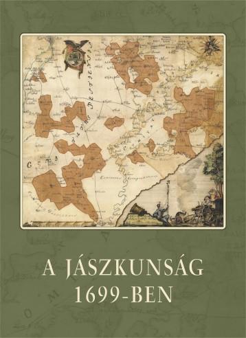 A JÁSZKUNSÁG 1699-BEN - Ekönyv - THORMA JÁNOS MÚZEUM