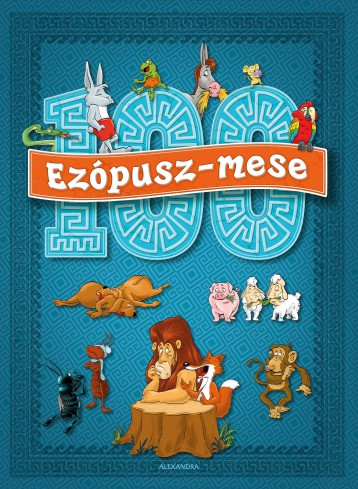 100 EZÓPUSZ-MESE - Ekönyv - ALEXANDRA KIADÓ